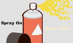 Spray on Solar Cells a Revolutionary Idea